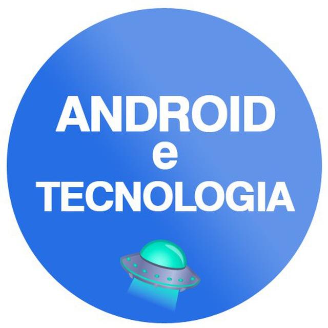 ANDROID e TECNOLOGIA