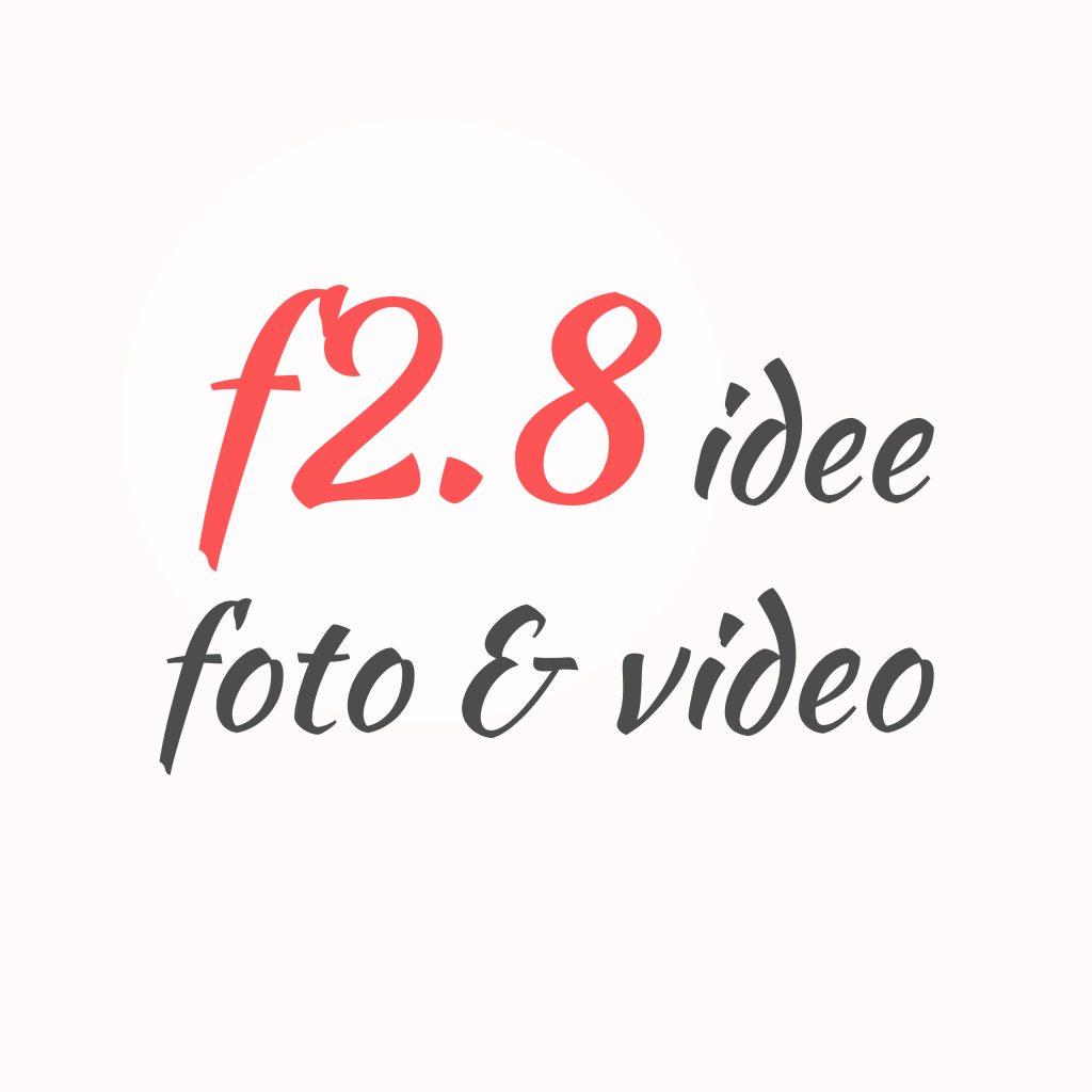 f2.8 Idee foto & video